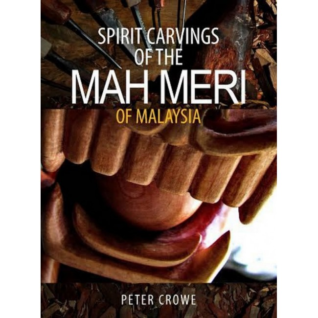 Spirit Carvings of the Mah Meri of Malaysia (HB)