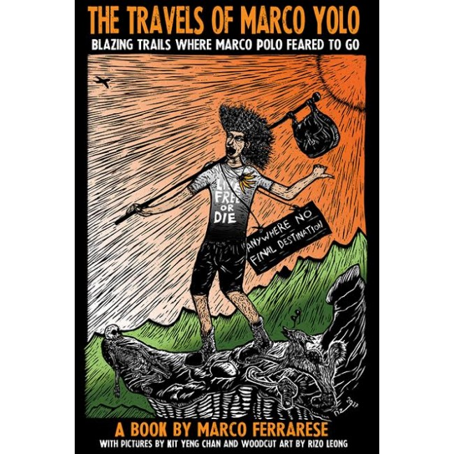 The Travels of Marco Yolo: Blazing Trails where Marco Polo Feared to Go