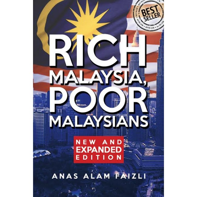 Rich Malaysia, Poor Malaysians (Expanded Edition)