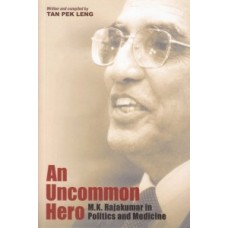 An Uncommon Hero: M.K. Rajakumar in Politics and Medicine