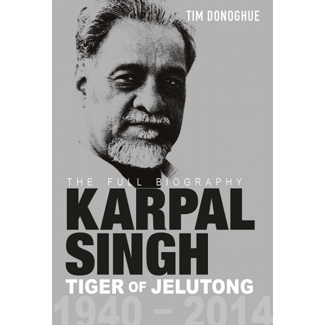 Karpal Singh: Tiger of Jelutong (The Full Biography)