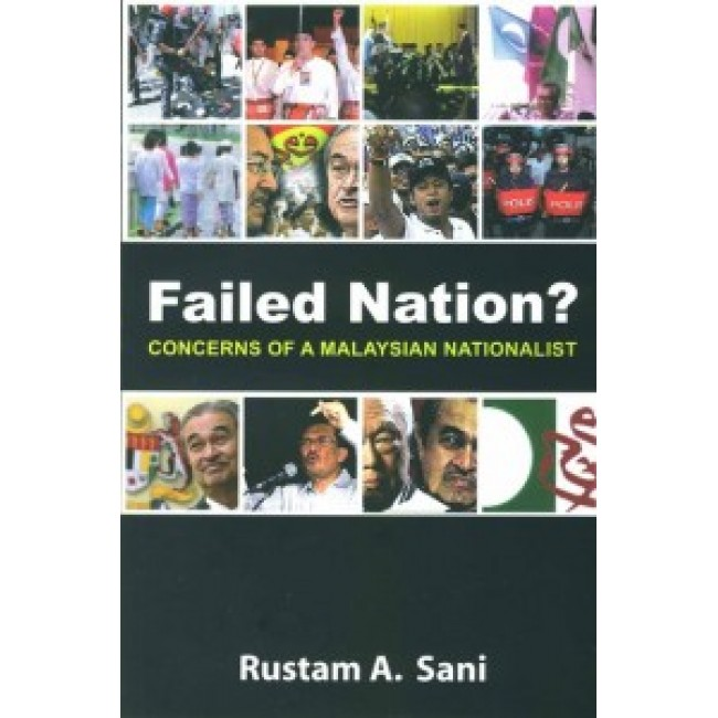 Failed Nation?: Concerns of a Malaysian Nationalist