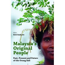 Malaysia's Original People: Past, Present and Future of the Orang Asli