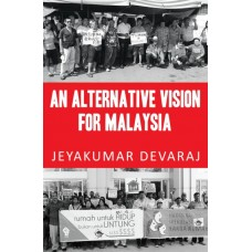 An Alternative Vision For Malaysia (E-Book)