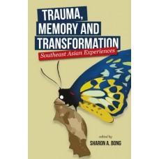 Trauma, Memory and Transformation: Southeast Asian Experiences (E-Book)