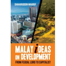 (E-Book) Malay Ideas on Development: From Feudal Lord to Capitalist