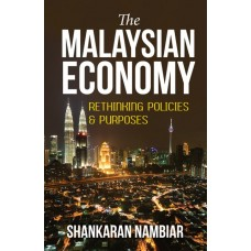 The Malaysian Economy: Rethinking Policies & Purposes (E-Book)
