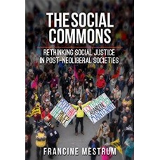 The Social Commons: Rethinking Social Justice in Post-Neoliberal Societies (E-Book)