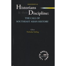 Historians & Their Discipline: The Call Of Southeast Asian History
