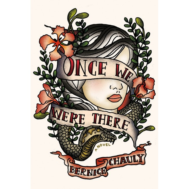 Once We Were There by Bernice Chauly