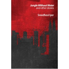Jungle Without Water and Other Stories