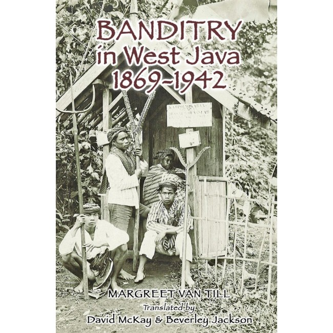 Banditry in West Java 1869-1942