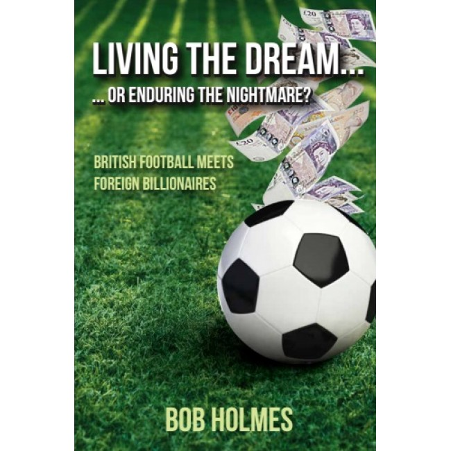 Living the Dream... or Enduring the Nightmare? British Football Meets Foreign Billionaires